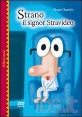 Copertina del libro Strano il signor Stravideo illustrata da Simone Frasca