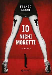 """Copertina del libro """"Io Nichi Moretti"""""""