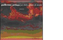 Un dolce odore di morte - Guillermo Arriaga