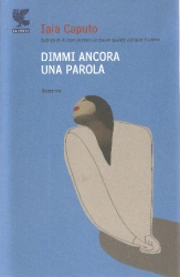 Immagine della copertina del libro Dimmi ancora una parola di Iaia Caputo