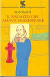 Immagine della copertina del libro Il ragazzo che amava Shakespeare di Bob Smith