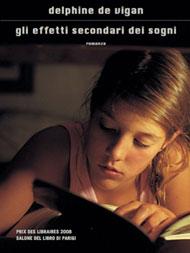 Immagine della copertina del libro Gli effetti secondari dei sogni di Delphine De Vigan