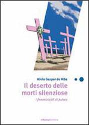 Immagine della copertina del libro Il deserto delle morti silenziose di Alicia Gaspar De Alba