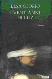 Immagine della copertina del libro I vent'anni di Luz di Elsa Osorio