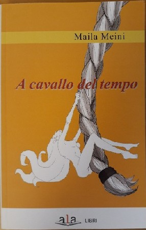"""copertina del libro """"A cavallo del tempo"""" di maila Meini"""