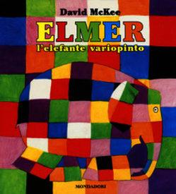 Elmer, l'elefante variopinto (Mondadori)